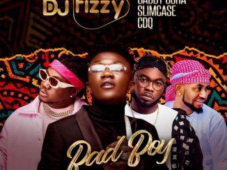 DJ Fizzy ft. Baddy Osha Slimcase CDQ – Bad Boy