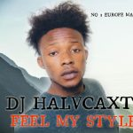 DJ Halvcaxt – Feel My Style