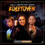 DJ Lisa Li ft. Destiny Boy & Sodma – Koletoyen