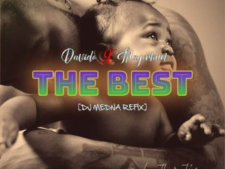 DJ Medna x Davido ft. Mayorkun – The Best Refix