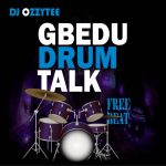 DJ Ozzytee – Gbedu Drum Talk (Instrumental)