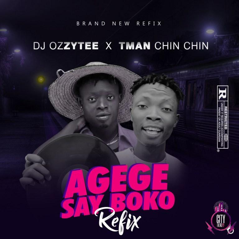 DJ Ozzytee x Tman Chin Chin – Agege Say Boko Refix