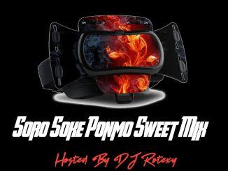 DJ Rotexy — Soro Soke Ponmo Sweet Mix