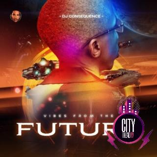Dj consequence Vibes From The Future Ep