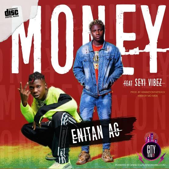 Enitan AG ft. Seyi Vibez — Money