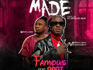 Famous Igboro ft. QDot – All Made