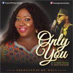 Funmi Praise ft. Kent Edunjobi — Only You