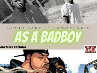 Gucci Baby ft. Sammycraig — As A Badboy