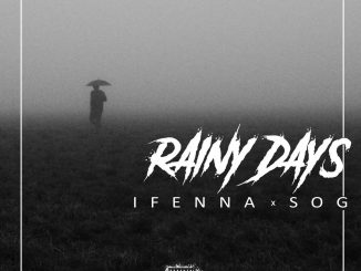 Ifenna x SOG – Rainy Days