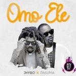 Jhybo – Omo Ele ft. Pasuma