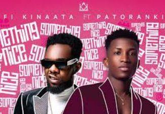 Kofi Kinaata – Something Nice ft. Patoranking