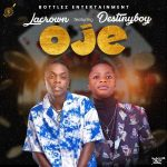 LaCrown ft. Destiny Boy – Oje