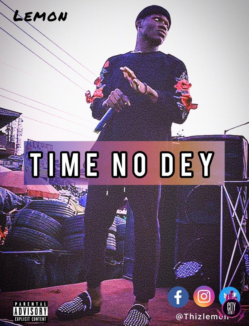 Lemon — Time No Dey