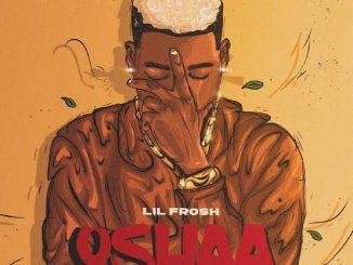 Lil Frosh — Oshaa