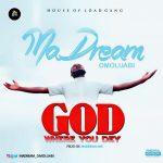 MaDream Omoluabi – God Where You Dey (Beat by ID Cleff)