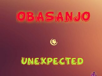 Obasanjo Of Life – Unexpected Freestyle