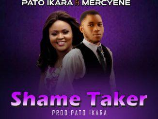 Pato Ikara ft. Mercyene – Shame Taker