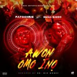 Patochris ft. Small Baddo — Awon Omo Ina (Prod. Dr.Bigmoneybeatz)
