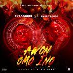 Patochris ft. Small Baddo — Awon Omo Ina Prod. Dr.Bigmo