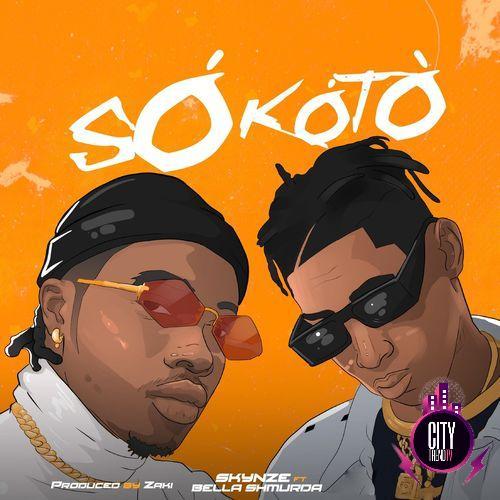 Skynze – Sokoto ft. Bella Shmurda