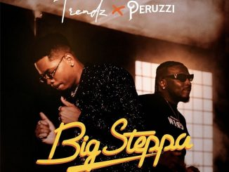 Trendz ft. Peruzzi – Big Steppa
