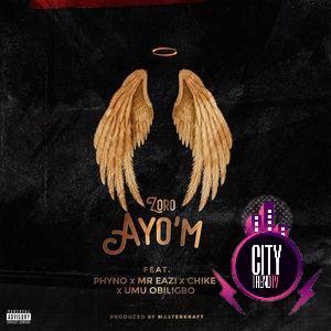 Zoro ft. Phyno Mr Eazi Chike Umu Obiligbo – Ayo M