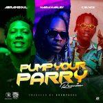 Abramsoul – Pump Your Parry (Remix) ft. Naira Marley & C Blvck