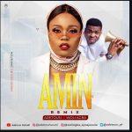 Adetoun ft. Woli Agba – Amin (Remix)