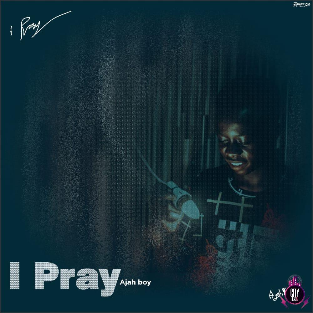 Ajay Boy – I Pray