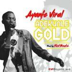 Ayanfe Viral – Adekunle Gold