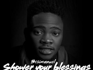 Bisi Manuel — Shower Your Blessings