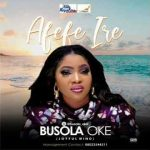 Busola Oke — Afefe Ire