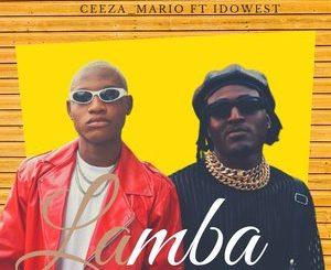 Ceeza Mario — Lamba ft. Idowest