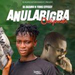 DJ Akamo ft. Yung Effissy — Anularigba Odepada