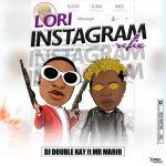 DJ Double Kay ft. Mr Mario — Lori Instagram (Refix)