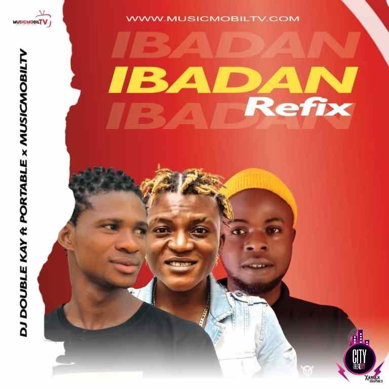 DJ Double Kay ft. Portable x Musicmobiltv – Ibadan Refi