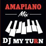 DJ My Turn – Amapiano Mix Vol. 1