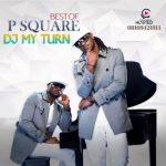 DJ My Turn – Best Of P Square Mix