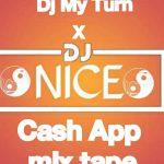 DJ My Turn x DJ Nice – CashApp Mix