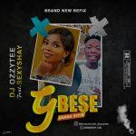 DJ Ozzytee x Sexyshay – Gbese (Lamba Refix)