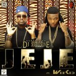 DJ Xclusive ft. Wizkid — Jeje