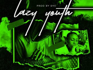 Da Blaze ft. C Black x Abramsoul – Lazy Youth