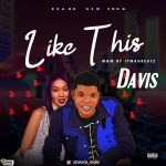 Davis – Like This (M/M by Ipmanbeatz)