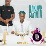 Download Dotman – Hakuna Matata (Complete Album)