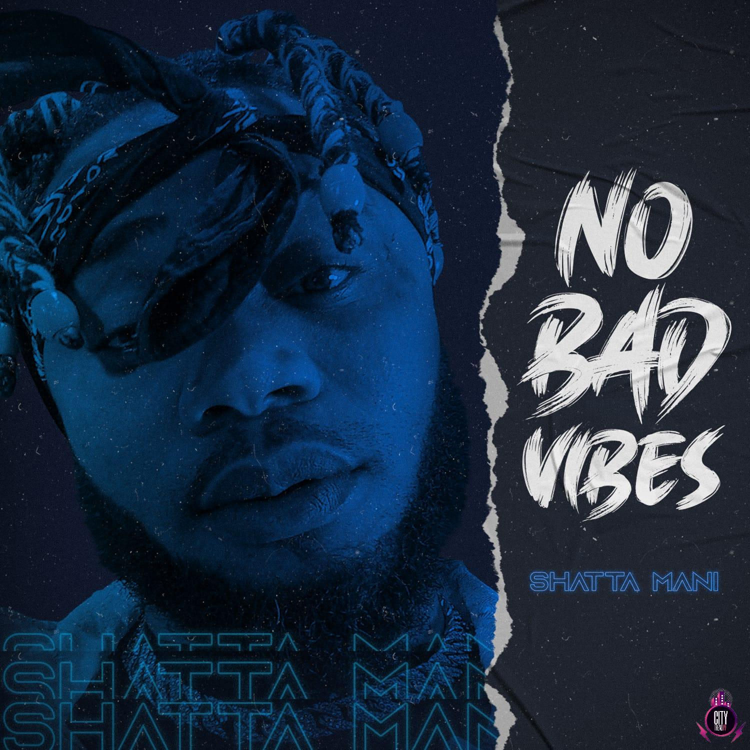Download Shatta Mani – No Bad Vibes Complete EP