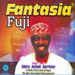 Dr Sikiru Ayinde Barrister — Fantasia Fuji (Full Song)