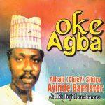 Dr Sikiru Ayinde Barrister — Oke Agba (Full Song)