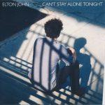 Elton John — Can't Stay Alone Tonight