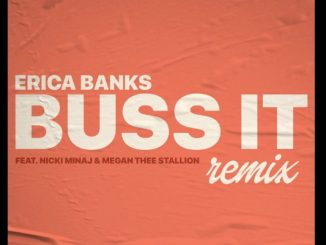 Erica Banks ft. Nicki Minaj Megan Thee Stallion – Buss