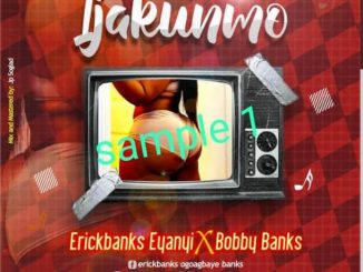 Erick Banks ft. Bobby Banks — Ijakumo